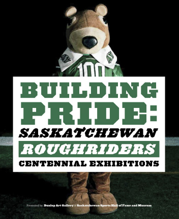 Building Pride: Saskatchewan Roughriders Centennial Exhibitions
