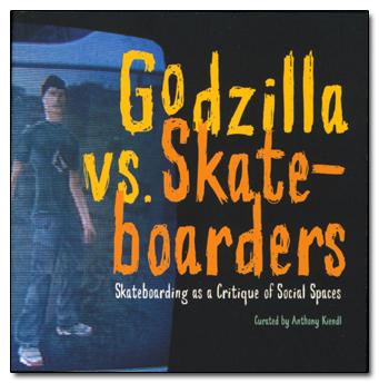 Godzilla vs Skateboarders: Skateboarding as a Critique of Social Spaces