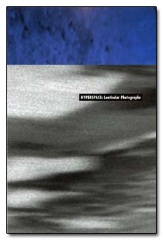 Hyperspace: Lenticular Photographs