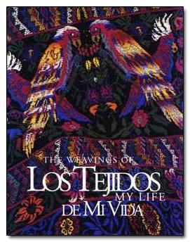 Los Tejidos de Mi Vida: The Weavings of My Life