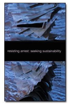 Resisting Arrest: Seeking Sustainability