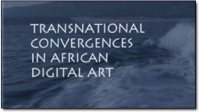 Transnational Convergences in African Digital Art