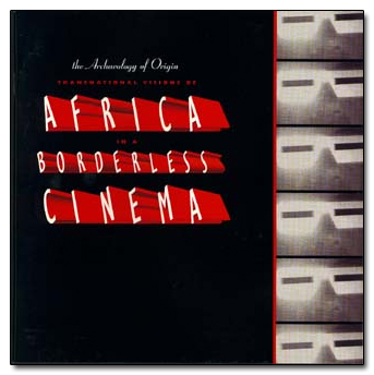 The Archaeology of Origin: Transnational Visions of Africa in a Borderless Cinema