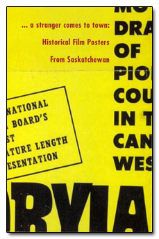 ...a stranger comes to town: Historical Film Posters from Saskatchewan